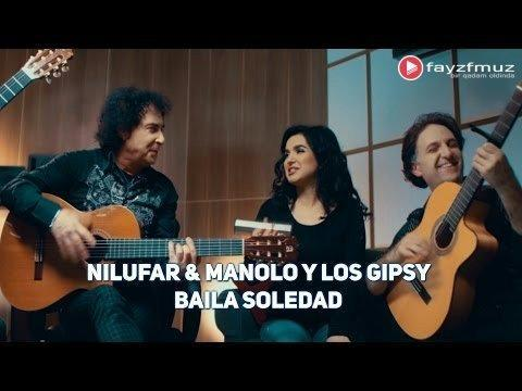 Nilufar Usmonova va Manolo Y Los Gipsy - Baila soledad (Official HD Video)