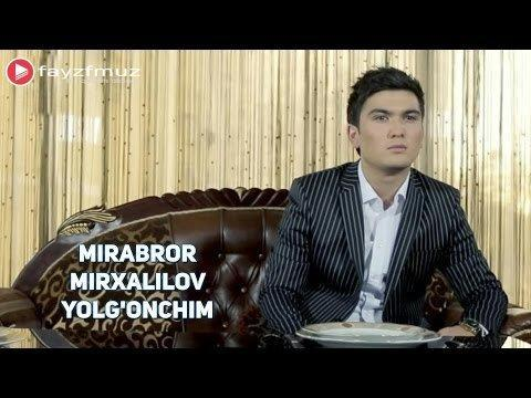 Mirabror Mirxalilov - Yolg'onchim (Official Video)