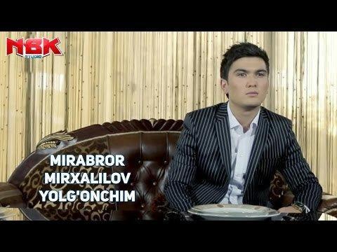 Mirabror Mirxalilov - Yolg'onchim (Official Video)