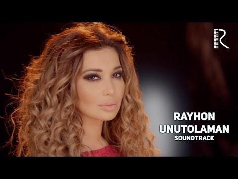 Rayhon - Unutolaman (Soundtrack video)