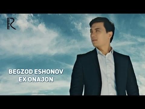 Begzod Eshonov - Ex onajon (Official video)