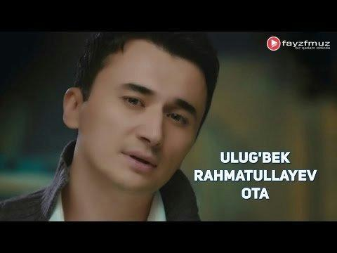 Ulug'bek Rahmatullayev - Ota (Official Video)