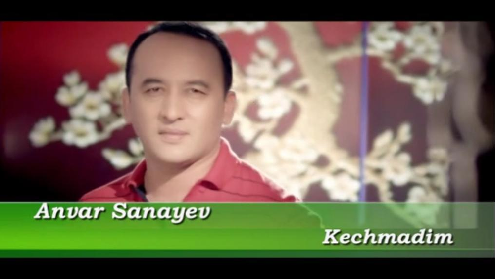 Anvar Sanayev - Kechmadim (Official video)