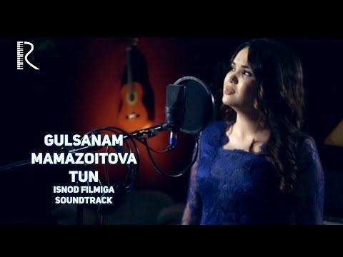 Gulsanam Mamazoitova - Tun (Isnod filmiga soundtrack)