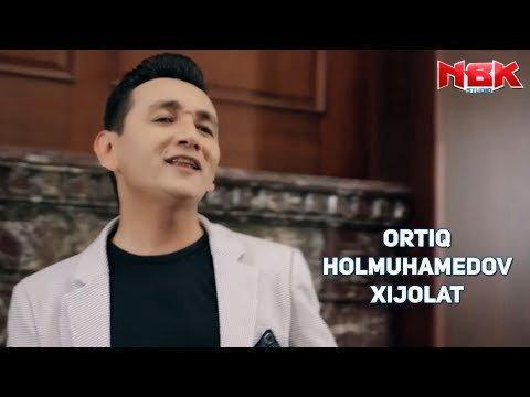 Ortiq Holmuhamedov - Xijolat (Official Video)