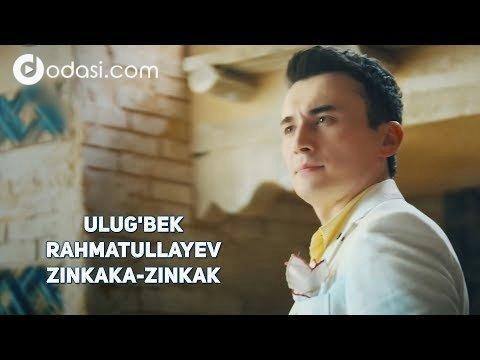 Ulug'bek Rahmatullayev - Zinkaka-zinkak (Official Video)