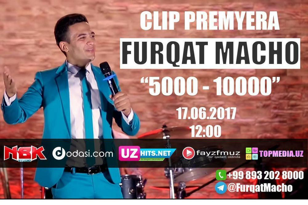 Furqat Macho - 5000-10000 (Official Video)