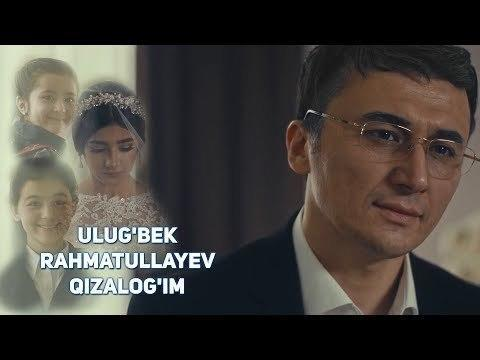 Ulug'bek Rahmatullayev - Qizalog'im (Official Video)