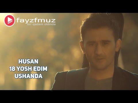 Husan - 18 Yosh edim ushanda (Official Video)