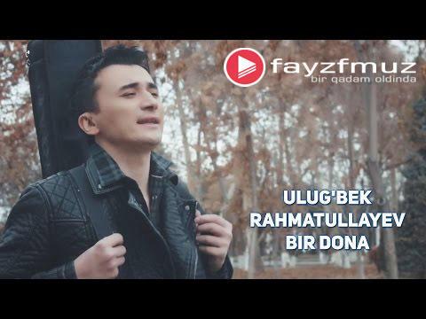 Ulug'bek Rahmatullayev - Bir dona (Official Video)