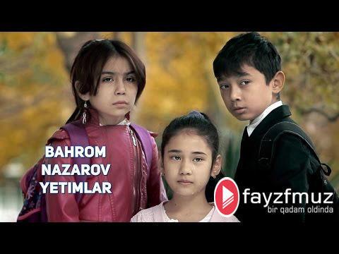 Bahrom Nazarov - Yetimlar (Official Video)