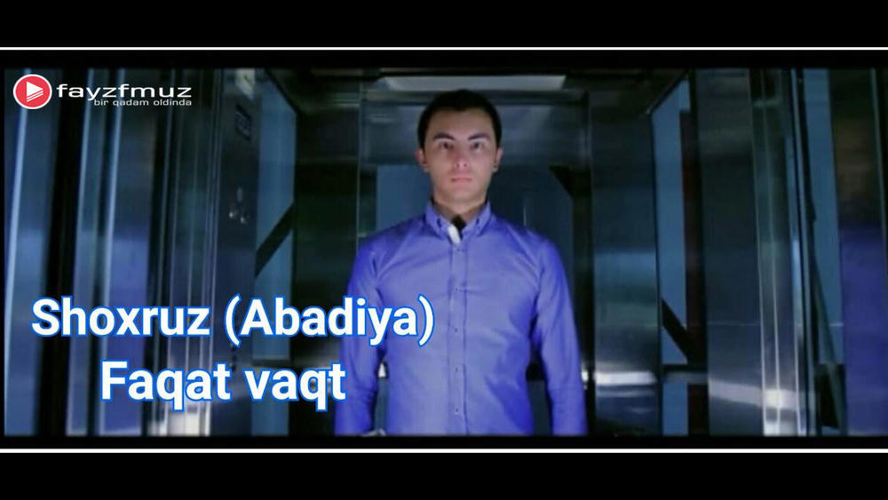 Shoxruz (Abadiya) - Faqat Vaqt (Official Video)