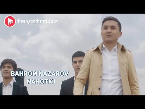 Bahrom Nazarov - Nahotki (Official Video)