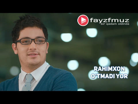 Rahimxon - O'tmadi yor (Official Video)