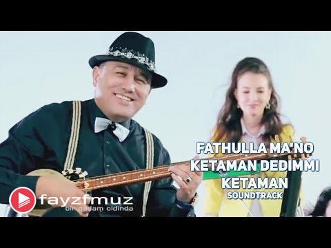 Fathulla Ma'no - Ketaman dedimmi ketaman (Soundtrack)