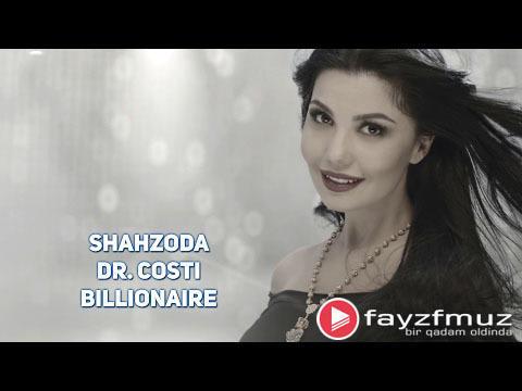 Shahzoda Dr. Costi - Billionaire (Official Video)