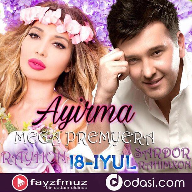 Sardor Rahimxon - Ayirma (ft Rayhon)