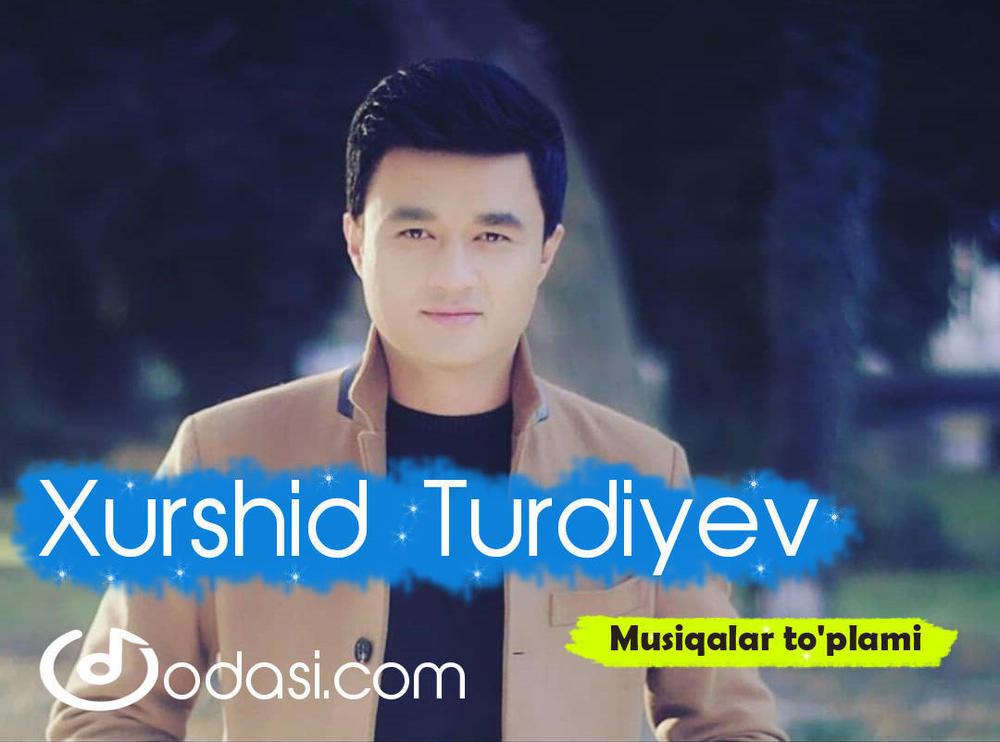 Xurshid Turdiyev - Musiqalar to'plami